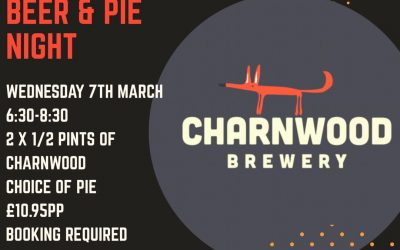 Charnwood Beer and Pie Night Weds 7th March